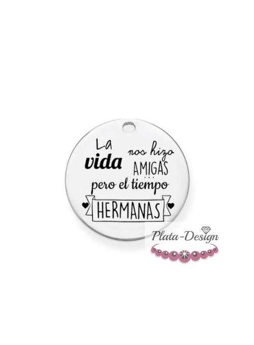 """CHAPA PRE-GRABADA """"LA VIDA NOS HIZO AMIGAS PERO EL TIEMPO HERMANAS"""""""